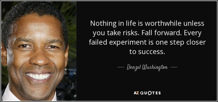 quote-nothing-in-life-is-worthwhile-unless-you-take-risks-fall-forward-every-failed-experiment-denzel-washington-76-98-52